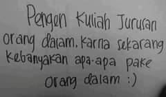 "Image may contain: text that says ""Pengen Kuliah Jurusan orang da(am, karna sekarang kebanyakan apa-apa pake gdalam"""